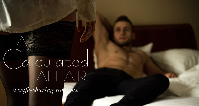 Coming soon: A Calculated Affair (a wife-sharing romance)