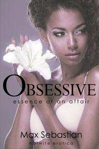 Obsessive: Essence of an Affair