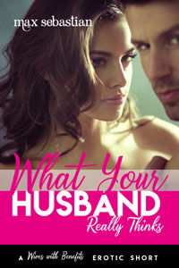 What Your Husband Really Thinks