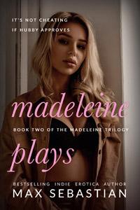 Madeleine Plays