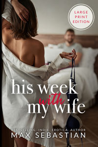 His Week With My Wife - Large Print Edition