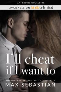 I'll Cheat If I Want To